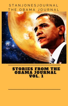 The Obama Journal : Vol.1 by stanjonesjournal