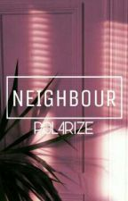 Neighbour [ Joshler ] by P0L4RIZE