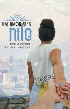 Um amor para Nilo [Livro 02] DISPONÍVEL ATÉ 20/10/2017 by CCarducci