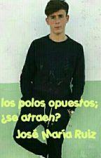 Los polos opuestos;¿se atraen?.José María Ruiz by worldjmrb_