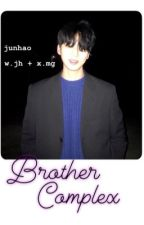BROTHER COMPLEX   ⃗  junhao by -jypeach