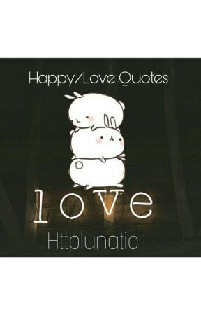 Happy Love quotes . by httplunatic