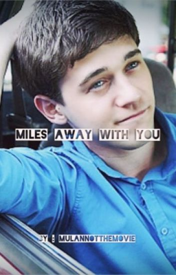 Miles away with you ( Miles x Reader ) Plot of Alvin and the chipmunks:Road Chip