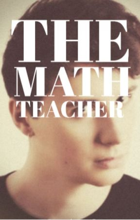 The Math Teacher || d.h by 1-800-daddykink