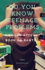 A Failed Attempt Book on-Do You Know The Teenage Problems?? ✔ by saiprerana