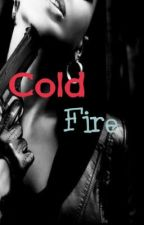 Cold Fire (A Rejected Mate Story) by tyrant_turtle
