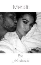 [1] Mehdi : «Avant elle je ne connaissais pas le véritable love..»[TERMINÉE] by _xKratosss