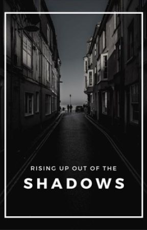 Rising Up Out Of The Shadows   by alexistheodore32