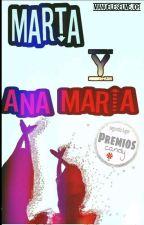 Marta Y Ana Maria [#PremiosCandy] [PNovel] by ManuelEsElMejor