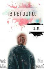 Te Perdonó. - YoonMin [One-Shot] by TuYoonMinDeCadaDia
