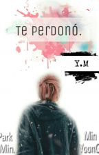 Te Perdonó. - YoonMin [One-Shot] by y00nminluv