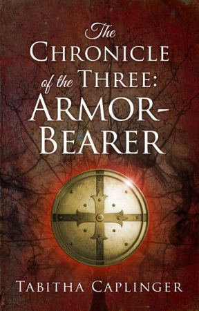 The Chronicle of the Three: Armor-Bearer (SAMPLE) by Tab_Caplinger