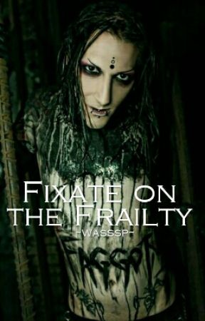 Fixate on the Frailty by wasssp