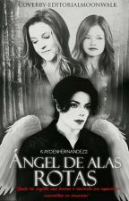 Ángel de alas rotas (Michael Jackson-fanfic) #MoonwalkingAwards by KaydenHernandez2