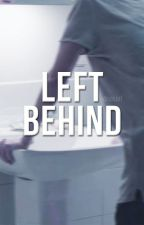 LEFT BEHIND by sekjut