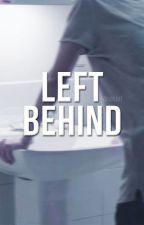 LEFT BEHIND by sekjut