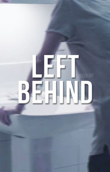 LEFT BEHIND