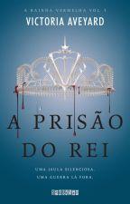 A prisão do rei (Rainha Vermelha #3) - 2 capítulos by editoraseguinte