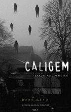 CALIGEM - Terror Psicológico [completo] by DarkGero