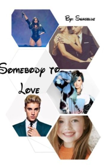 Somebody To Love {#1 Trilogía}