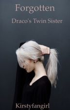 Forgotten||Draco's Twin Sister. (Wattys2017) by Shadow_Witch_Swan