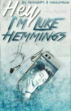 Hey, I'm Luke Hemmings |5SOS| by cakexmeow