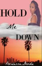 Hold Me Down by Prxncess_Ro
