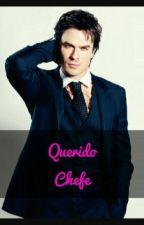 Querido Chefe by Leticia_fofis_SQN