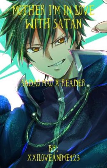 Sadao Maou X Reader: Mother I'm in love with Satan