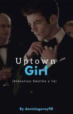 Uptown girl    Sebastian Smythe y Tu by danielagaray98