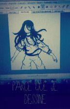 Parce que je dessine by Maiakayliastyx