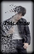 Jungkook ff  {Isolation} (Book 1) Smut Warning!! by yoongiwym