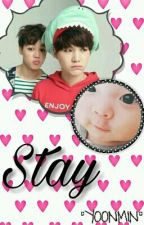Stay [ Yoonmin ❤] ( Pausada ) [Editando 🔧📲]  by Suga_Junior93