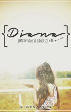 DIANA: Supervivencia Adolescente by gigxnzalez
