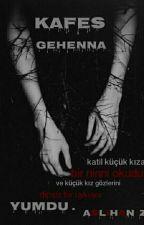 KAFES ; GEHENNA by Aslihan-z