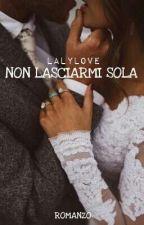 Non lasciarmi sola by Laly-love