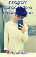 """Insatgram """"Conociendo A Un Colombiano"""" by GabrielaRoldn"""
