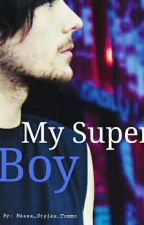 «My Super Boy» L.s by Hazza_Styles_Tommo