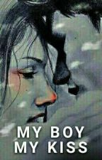MY BOY MY KISS [REVISI] by mumuturtle