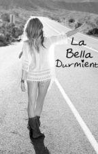 La Bella Durmiente - (Zayn y Tu) Terminada © by XGirlAlmighty1DX