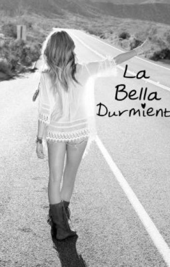 La Bella Durmiente - (Zayn y Tu) Terminada ©
