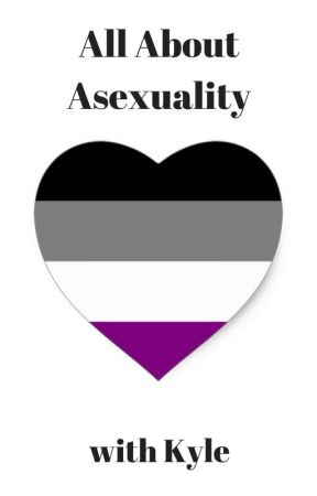 All About Asexuality by AsexualMemeTrash