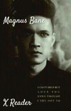 Magnus Bane X Reader by zpundt