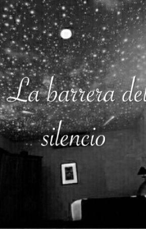 La barrera del silencio by arimonserrat97