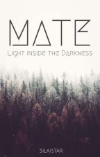 Mate - Light inside the Darkness by Silaistar