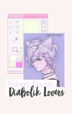 Things about Diabolik Lovers by -alphxbetgirl