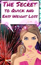 The Secret to Quick and Easy Weight Loss- How to Lose Weight by CloudNineShine