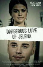 Dangerous Love Of Jelena  by Miss_JeLeNa