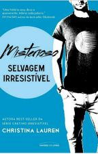 Misterioso ( Selvagem Irresistivel) 3 - Christina Lauren by MariaJos448