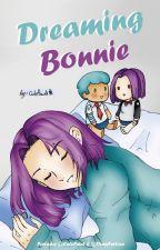 Dreaming Bonnie.❀ (BxB). by CutieWish